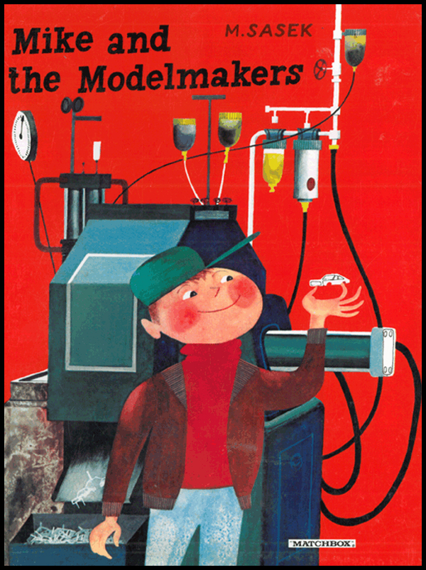 "MIKE AND THE MODELMAKERS / The story of how ""Matchbox"" models are made / Miroslav Sasek / First edition January 1970 / Lesneyproducts & Co. Ltd Rachel Whiteread and Salon Verlag / Cologne Copyright 2008 / ISBN 978-3-89770-944-7"