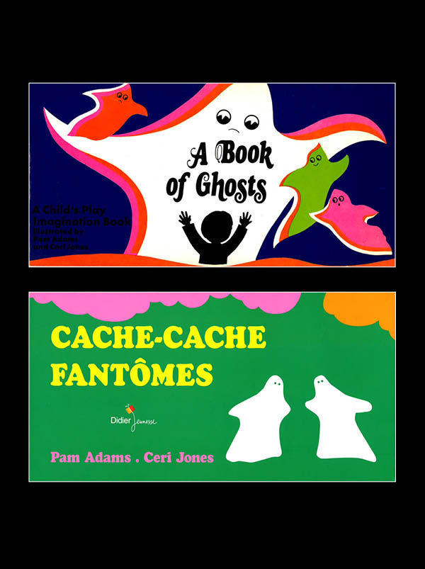 A book of ghosts / Pam Adams, Ceri Jones / Child's Play, England, 1974 / Cache-cache fantômes / Pam Adams, Ceri Jones / Didier Jeunesse, Paris, 2014 /Collection Cligne Cligne